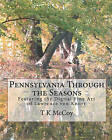 Pennsylvania Through the Seasons: Featuring the Digital Fine Art of Lawrence Von Knorr by T K McCoy (Paperback / softback, 2010)