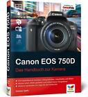 Canon EOS 750D von Dietmar Spehr (2015, Gebundene Ausgabe)