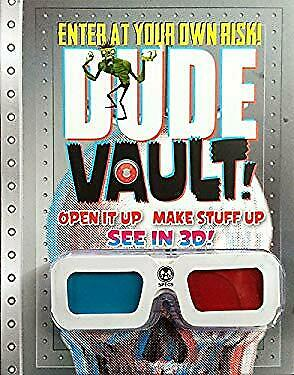 Dude Vault!: Open It Up, Make Stuff Up, See in 3d! by Mickey Gill, Cheryl Gill