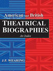 American and British Theatrical Biographies: An Index by J. P. Wearing (Hardback, 2012)