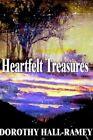 Heartfelt Treasures by Dorothy Hall-ramey 9781403339249 Hardback 2002