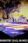 Heartfelt Treasures 9781403339232 by Dorothy Hall-ramey Book