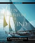 Run Before the Wind by Catherine Martin (Paperback / softback, 2012)