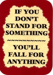 Details about 3169 Humorous Refrigerator Magnet Signs If You Don't Stand  For Something You