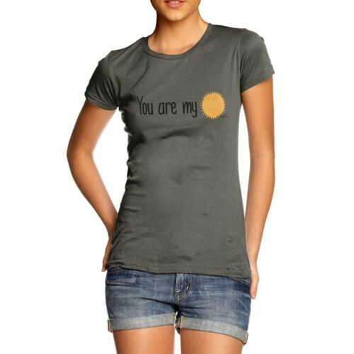 Twisted Envy You Are My Sunshine Women/'s Funny T-Shirt
