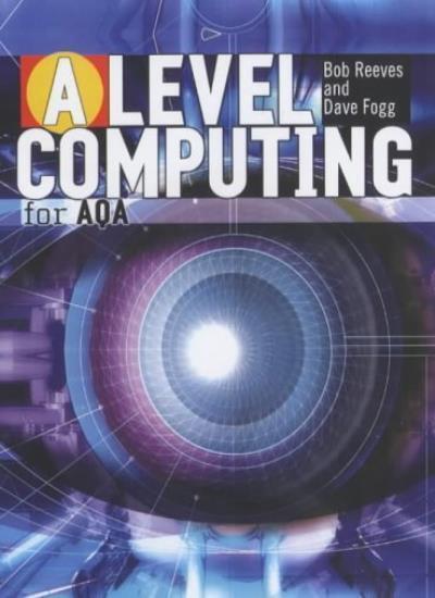 A Level Computing for AQA-Dave Fogg, Bob Reeves