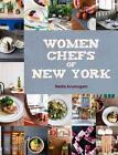 Women Chefs of New York von Nadia Arumugam (2016, Gebundene Ausgabe)