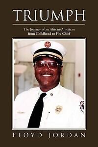 Truimph-The-Journey-of-an-African-American-from-Childhood-to-Fire-Chief-Pa