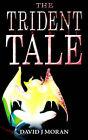 The Trident Tale by David J Moran (Paperback / softback, 2006)
