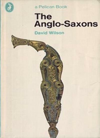 The Anglo-Saxons (Pelican) By David M. Wilson