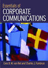Essentials of Corporate Communication: Implementing Practices for Effective Reputation Management by Charles J. Fombrun, Cees B.M. Van Riel, Cees van Riel (Hardback, 2006)