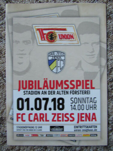 Programm 1.FC Union Berlin FC Carl Zeiss Jena 01.07.2018 Jubiläumsspiel