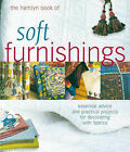 The Hamlyn Book of Soft Furnishings: Essential Advice and Practical Projects for Decorating with Fabrics by Octopus Publishing Group (Paperback, 2000)