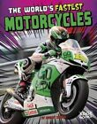 The World's Fastest Motorcycles by Ashley P Norris (Hardback, 2016)