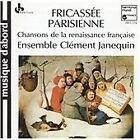 Fricassée Parisienne: Chansons de la renaissance française (1992)