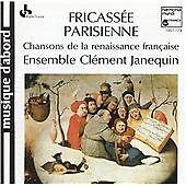 Janequin/Sermisy/Costeley : Fricassée Parisienne - Chansons de la Re CD