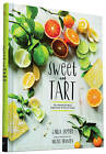 Sweet and Tart: 70 Irresistible Recipes with Citrus by Carla Snyder (Hardback, 2015)