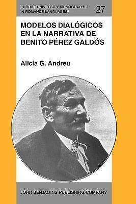 Modelos Dialogicos en la Narrativa de Benito Perez Galdos by Andreu, Alicia