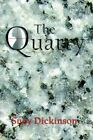 The Quarry by Suzy Dickinson 9781425951726 Paperback 2006
