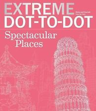Extreme Art!: Extreme Dot-To-Dot : Relax and Unwind, One Splash of Color at a...