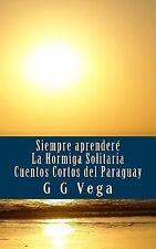 1 Ser.: Siempre Aprendere : Cuentos Cortos Del Paraguay by G. Vega (2014,...