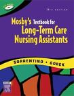 Mosby's Textbook for Long-Term Care Nursing Assistants by Sheila A. Sorrentino and Bernie Gorek (2006, Paperback, Revised)