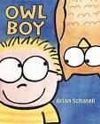 Owl Boy by Brian Schatell (Hardback, 2015)