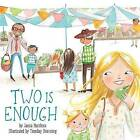 Two is Enough by Janna Matthies (Hardback, 2015)
