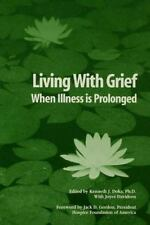 Living With Grief When Illness Is Prolonged Kenneth J. Doka~Joyce Davidson Pape