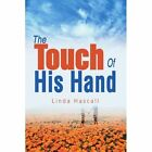 The Touch of His Hand 9780595281947 by Linda Hascall Book