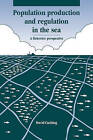 Population Production and Regulation in the Sea: A Fisheries Perspective by David H. Cushing (Paperback, 2010)