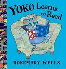 A Yoko Book: Yoko Learns to Read by Rosemary Wells (2012, Hardcover)