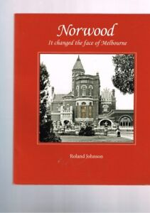 Norwood - It Changed the Face of Melbourne by Roland Johnson