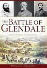 The Battle of Glendale: Robert E. Lee S Lost Opportunity by Douglas Crenshaw (Paperback / softback, 2017)