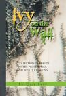 Ivy on The Wall Lu Cile Ivey Xlibris Corporation Hardback 9781453510384
