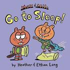 Max & Milo Go to Sleep! by Ethan Long, Heather Long (Hardback, 2013)