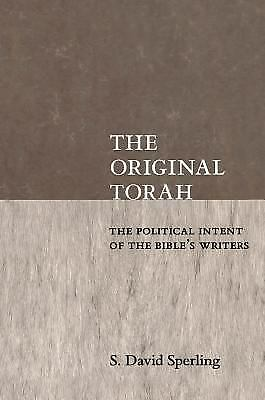 The Original Torah: The Political Intent of the Bible's Writers (Reappraisals in