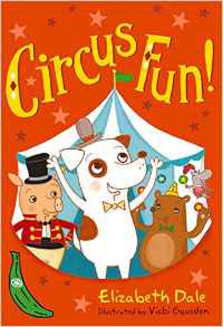 Circus Fun!: Green Banana (Banana Books), New, Elizabeth Dale Book