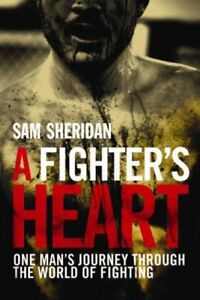 A-Fighter-039-s-Heart-One-Man-039-s-Journey-Through-the-by-Sheridan-Sam-1843547325