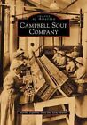 Campbell Soup Company by Mike Mathis, Martha Esposito Shea (Paperback / softback, 2002)