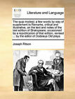 The Quip Modest; A Few Words by Way of Supplement to Remarks, Critical and Illustrative, on the Text and Notes of the Last Edition of Shakspeare; Occasioned by a Republication of That Edition, Revised ... by the Editor of Dodsleys Old Plays. by Joseph Ritson (Paperback / softback, 2010)