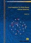 Link Adaptation for Relay-Based Cellular Networks by Dr. Basak Can (Hardback, 2009)