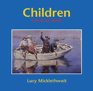 Children-A-First-Art-Book-Micklethwait-Lucy-Good-Book