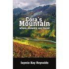 Cora's Mountain 9781425932602 by Jaymie Kay Reynolds Paperback