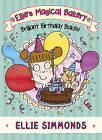 Ellie's Magical Bakery: Brilliant Birthday Bakes! by Ellie Simmonds (Paperback, 2015)