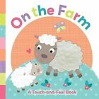 On the Farm: A Touch-And-Feel Book by Little Bee Books (Board book, 2015)
