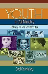 Youth-in-Cell-Ministry-Discipling-the-Next-Generation-Now-Paperback-or-Softbac