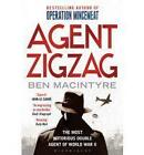 Agent Zigzag: The True Wartime Story of Eddie Chapman: The Most Notorious Double Agent of World War II by Ben Macintyre (Paperback, 2010)