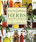 The Encyclopedia of Herbs, Spices, and Flavorings by Elisabeth Lambert Ortiz (1992, Hardcover)