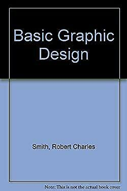 Basic Graphic Design by Smith, Robert Charles